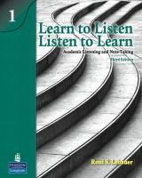 Learn to Listen, Listen to Learn 1: Academic Listening and Note-Taking (Student Book and Classroom Audio CD)