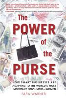 The Power of the Purse (Paperback): How Smart Businesses Are Adapting to the World's Most Important Consumers-Women