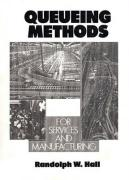 Queueing Methods: For Services and Manufacturing