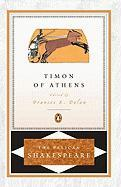 Timon of Athens (Pelican Shakespeare Series) William Shakespeare Author