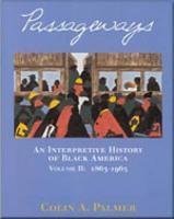 Passageways: An Interpretive History of Black America, Volume II - Palmer, Colin A.; Palmer; Palmer, A.