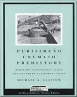 Purisimeno Chumash Prehistory: Maritime Adaptions Along the Southern California Coast: Maritime Adaptations Along the Southern California Coast (Case Studies in Archaeology)