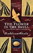 The Flower in the Skull - Alcala, Kathleen; Alcala