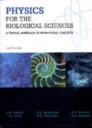 Physics for the Biological Sciences: A Topical Approach to Biophysical Co