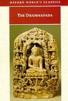 The Dhammapada: The Sayings of the Buddha (Oxford World's Classics)