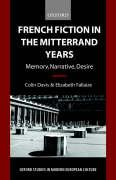 French Fiction in the Mitterrand Years: Memory, Narrative, Desire