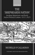 The 'Shepheard's Nation': Jacobean Spenserians and Early Stuart Political Culture 1612-25