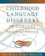 Childhood Language Disorders in Context: Infancy Through Adolescence