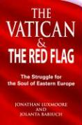 Vatican and the Red Flag: The Struggle for the Soul of Eastern Europe