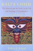 Kali's Child: The Mystical and the Erotic in the Life and Teachings of Ramakrishna