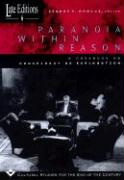 Paranoia within Reason: A Casebook on Conspiracy as Explanation (Late Editions: Cultural Studies for the End of the Century, Band 6)