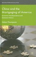 China and the Mortgaging of America: Economic Interdependence and Domestic Politics (International Political Economy Series)