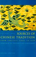 De Bary, W: Sources of Chinese Tradition: From Earliest Times to 1600 (Introduction to Asian Civilization)