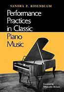 Performance Practices in Classic Piano Music: Their Principles and Applications (Music-Scholarship and Performance)
