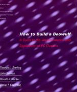 How to Build a Beowulf: A Guide to the Implementation and Application of PC Clusters (Scientific and Engineering Computation Series)