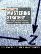 Mastering Strategy: The Complete MBA Companion in Strategy (Financial Times Mastering)
