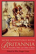 More Adventures with Britannia: Personalities, Politics and Culture in Britain