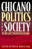 Chicano Politics and Society in the Late Twentieth Century