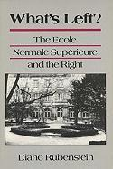 What's Left?: The Ecole Normale Superieure and the Right Diane Rubenstein Author