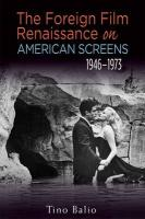 The Foreign Film Renaissance On American Screens, 1946-1973