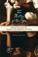 The Matter of the Page: Essays in Search of Ancient and Medieval Authors