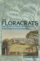 Floracrats: State-Sponsored Science and the Failure of the Enlightenment in Indonesia (New Perspectives in Southeast Asian Studies)