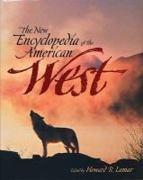 The New Encyclopedia of the American West (The Lamar Western History)