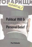 Political Will and Personal Belief: The Decline and Fall of Soviet Communism
