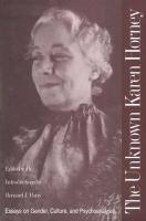 The Unknown Karen Horney: Essays on Gender, Culture, and Psychoanalysis