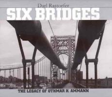 Six Bridges: The Legacy of Othmar H.Ammann