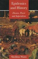 Epidemics and History: Disease, Power and Imperialism Sheldon Watts Author