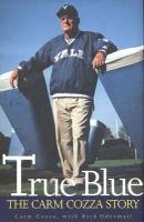 True Blue: The Carm Cozza Story Carm Cozza Author