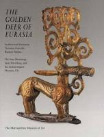 The Golden Deer of Eurasia: Scythian and Sarmatian Treasures from the Russian Steppes : The State Hermitage, Saint Petersburg, and the Archaeological ... Ufa (Metropolitan Museum of Art (Hardcover))