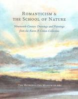 Romanticism & the School of Nature: Nineteenth-Century Drawings and Paintings from the Karen B. Cohen Collection