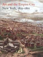 Art and the Empire City: New York, 1825-1861 (Metropolitan Museum of Art)