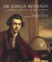 Sir Joshua Reynolds: A Complete Catalogue of His Paintings (Paul Mellon Centre for Studies in British Art)