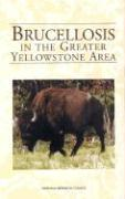 Brucellosis in the Greater Yellowstone Area