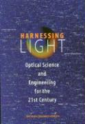 Harnessing Light: Optical Science and Engineering for the 21st Century