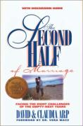 The Second Half of Marriage: Facing the Eight Challenges of the Empty-Nest Years David and Claudia Arp Author