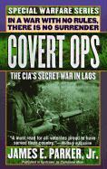 Covert Ops: The CIA's Secret War in Laos