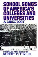 School Songs of America's Colleges and Universities: A Directory