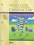 High Court Case Summaries on Criminal Law, Keyed to Dressler