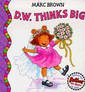 D.W. Thinks Big - Brown, Marc Tolon