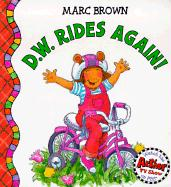 D.W. Rides Again - Brown, Marc Tolon