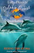 Riding the Storm: Book 3 (Dolphin Diaries, Band 3)