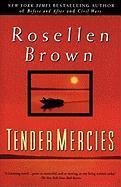 Tender Mercies: A Novel