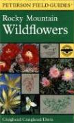 A Field Guide to Rocky Mountain Wildflowers: Northern Arizona and New Mexico to British Columbia