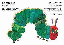 La oruga muy hambrienta/The Very Hungry Caterpillar