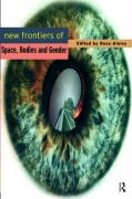 New Frontiers of Space, Bodies and Gender: NEW FRONTIERS OF SPACE TIME &