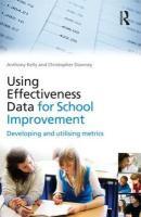Using Effectiveness Data for School Improvement: Developing and Utilising Metrics